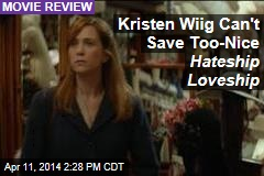 Kristen Wiig Can't Save Too-Nice Hateship Loveship
