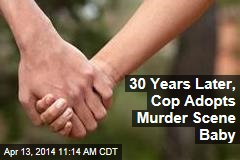 30 Years Later, Cop Adopts Murder Scene Baby