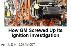 How GM Screwed Up Its Ignition Investigation