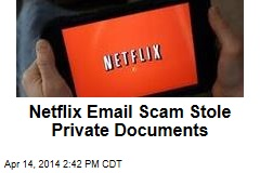 Netflix Email Scam Stole Private Documents