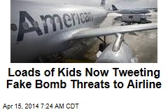 Scads of Kids Now Tweeting Fake Bomb Threats to Airline