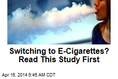 Switching to E-Cigarettes? Read This Study First