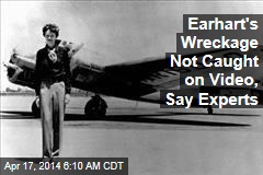 Earhart's Wreckage Not Caught on Video, Say Experts