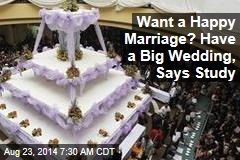 Want a Happy Marriage? Have a Big Wedding, Says Study