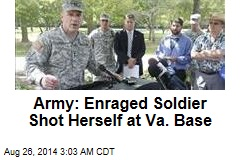 Army: Enraged Soldier Shot Herself at Va. Base