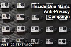 Inside One Man's Anti-Privacy Campaign