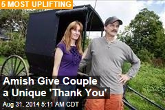 Amish Give Couple a Unique 'Thank You'
