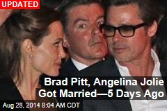 Brad Pitt, Angelina Jolie Got Married—5 Days Ago