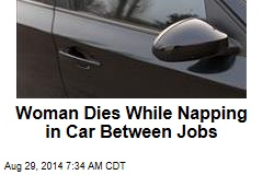 Woman Dies While Napping in Car Between Jobs