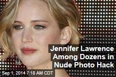 Jennifer Lawrence Among Dozens in Nude Photo Hack