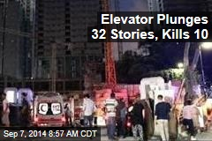 Elevator Plunges 32 Stories, Kills 10