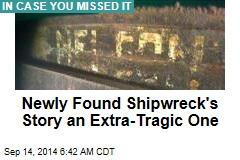 Newly Found Shipwreck's Story an Extra-Tragic One