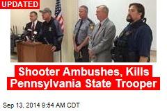 Shooter Ambushes, Kills Pennsylvania State Trooper