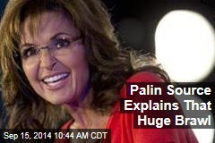 Palin Source Explains That Huge Brawl