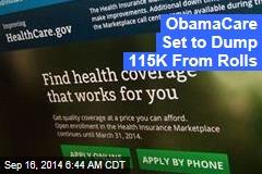 ObamaCare Set to Dump 115K From Rolls