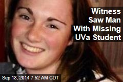 Witness Saw Man With Missing UVa Student
