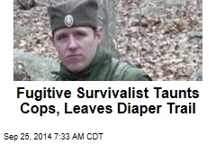 Fugitive Survivalist Taunts Cops, Leaves Diaper Trail