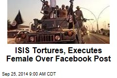 ISIS Tortures, Executes Female Over Facebook Post