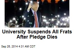 University Suspends All Frats After Pledge Dies
