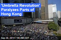 'Umbrella Revolution' Paralyzes Parts of Hong Kong
