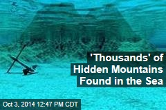 'Thousands' of Hidden Mountains Found in the Sea