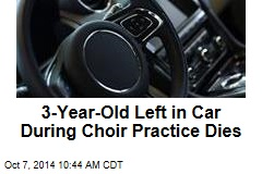 3-Year-Old Left in Car During Choir Practice Dies