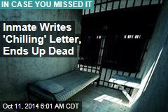 Inmate Writes 'Chilling' Letter, Ends Up Dead