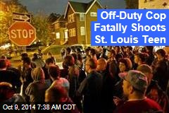 Off-Duty Cop Fatally Shoots St. Louis Teen