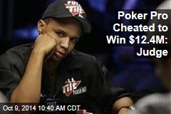 Poker Pro Cheated to Win $12.4M: Judge