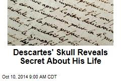 Descartes' Skull Reveals Secret About His Life