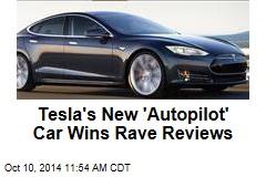 Tesla's New 'Autopilot' Car Wins Rave Reviews