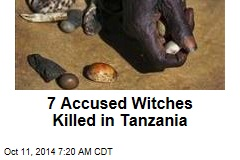7 Accused Witches Killed in Tanzania