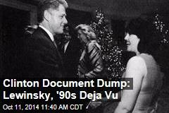 Clinton Document Dump: Lewinsky, '90s Deja Vu