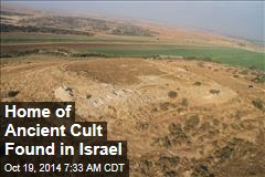 Home of Ancient Cult Found in Israel