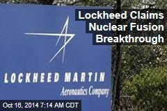 Lockheed Claims Nuclear Fusion Breakthrough