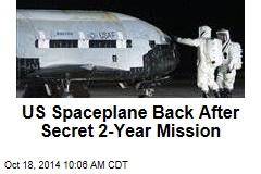 US Spaceplane Back After Secret 2-Year Mission