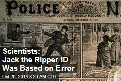 Scientists: Jack the Ripper ID Was Based on Error