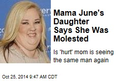 Mama June's Daughter Says She Was Molested