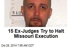 15 Ex-Judges Try to Halt Missouri Execution
