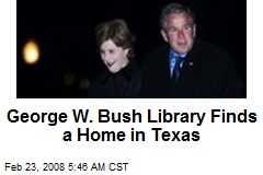George W. Bush Library Finds a Home in Texas