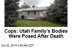 Cops: Utah Family's Bodies Were Posed After Death