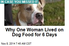 Why One Woman Lived on Dog Food for 6 Days