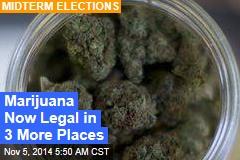Marijuana Now Legal in 3 More Places