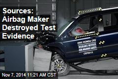 Sources: Airbag Maker Destroyed Test Evidence