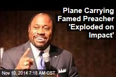 Plane Carrying Famed Preacher 'Exploded on Impact'