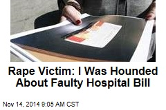 Rape Victim: I Was Hounded About Faulty Hospital Bill