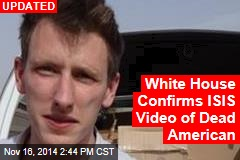 White House Confirms ISIS Video of Dead American