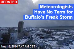 Meteorologists Have No Term for Buffalo's Freak Storm