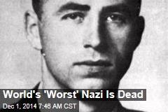 World's 'Worst' Nazi Is Dead