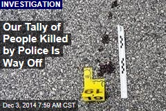 Our Tally of People Killed by Police Is Way Off